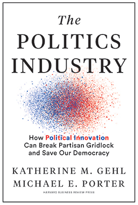 The Politics Industry Book by Katherine Gehl and Michael Porter